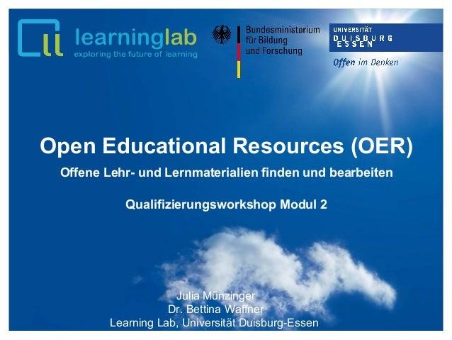 Open Educational Resources (OER) Offene Lehr- und Lernmaterialien finden und bearbeiten Qualifizierungsworkshop Modul 2 Ju...