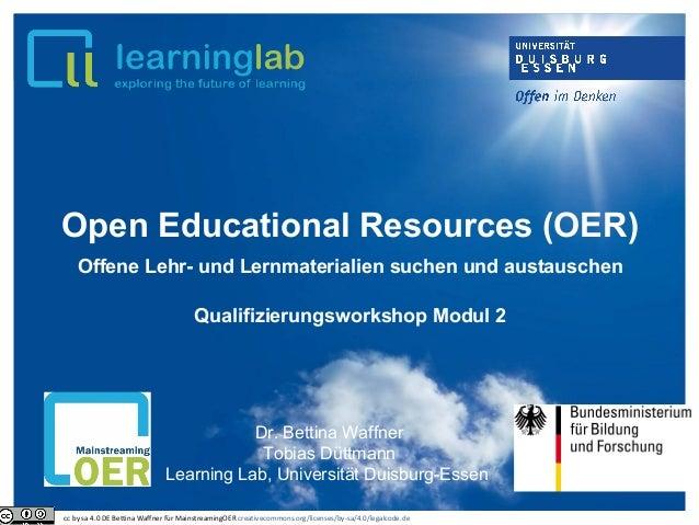 Open Educational Resources (OER) Offene Lehr- und Lernmaterialien suchen und austauschen Qualifizierungsworkshop Modul 2 D...
