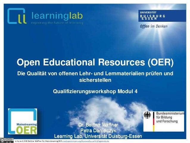 Open Educational Resources (OER) Die Qualität von offenen Lehr- und Lernmaterialien prüfen und sicherstellen Qualifizierun...