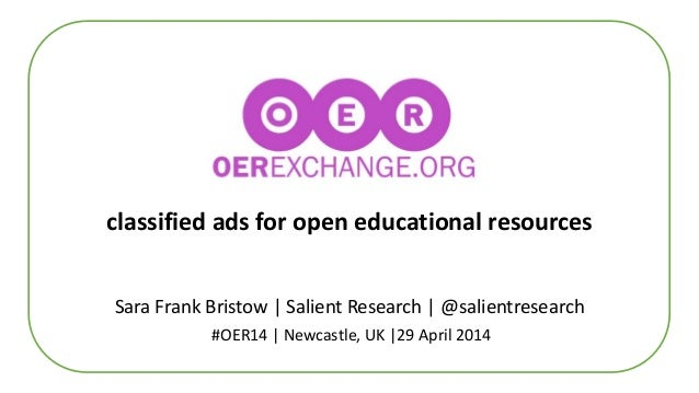 classified ads for open educational resources Sara Frank Bristow | Salient Research | @salientresearch #OER14 | Newcastle,...