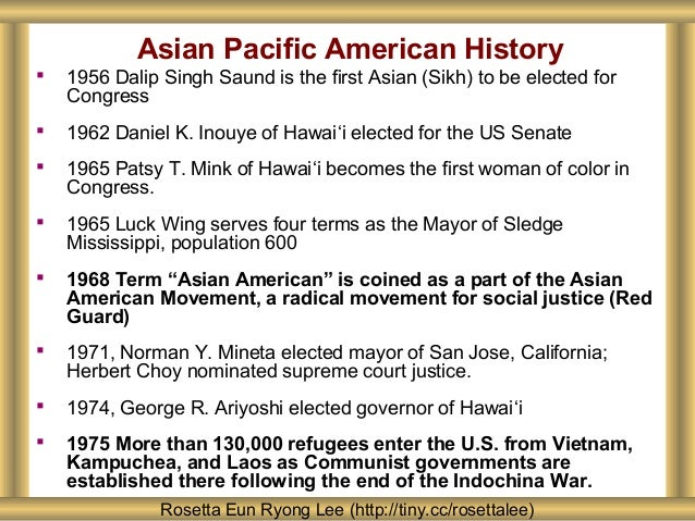 Asian Pacific American History  1956 Dalip Singh Saund is the first Asian (Sikh) to be elected for Congress  1962 Daniel...