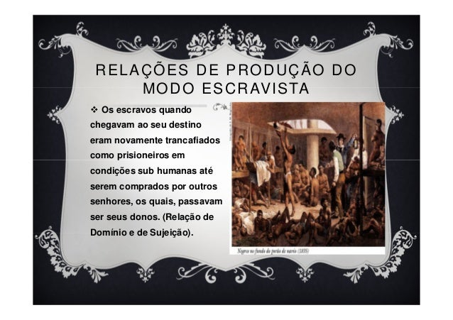 Os escravos quando chegavam ao seu destino eram novamente trancafiados como prisioneiros em condições sub humanas até sere...