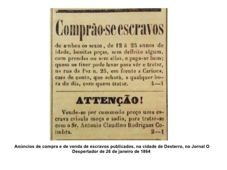 Anúncios de compra e de venda de escravos publicados, na cidade de Desterro, no Jornal O Despertador de 26 de janeiro de 1...