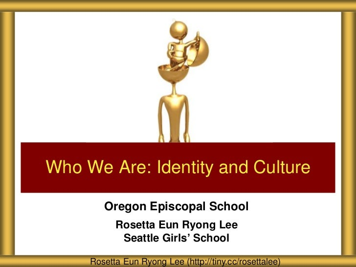 Who We Are: Identity and Culture        Oregon Episcopal School           Rosetta Eun Ryong Lee            Seattle Girls' ...