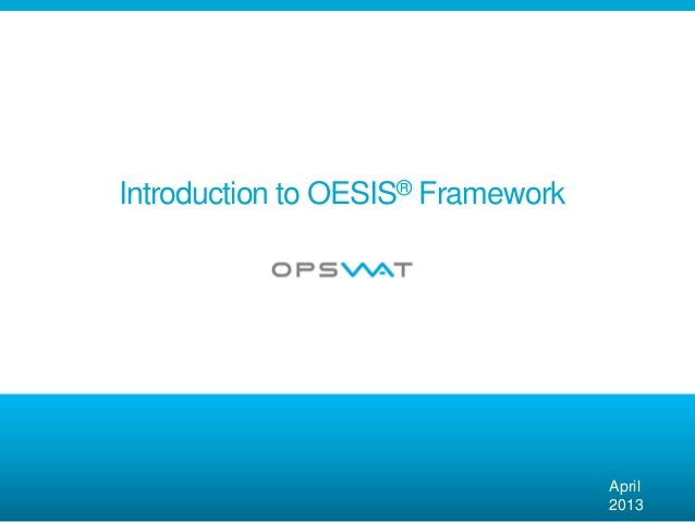 Introduction to OESIS® FrameworkApril2013