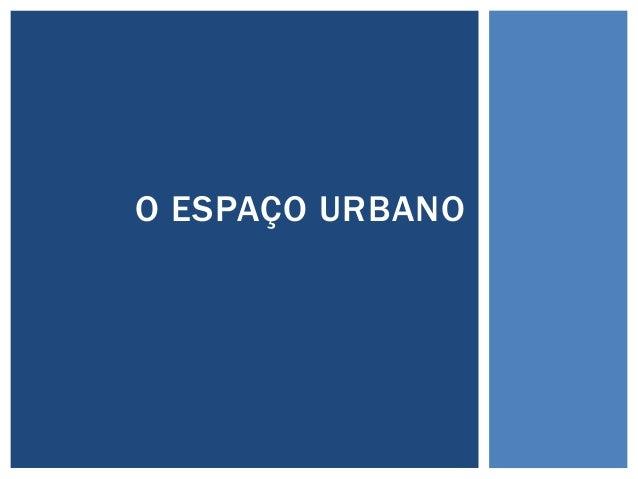 O ESPAÇO URBANO