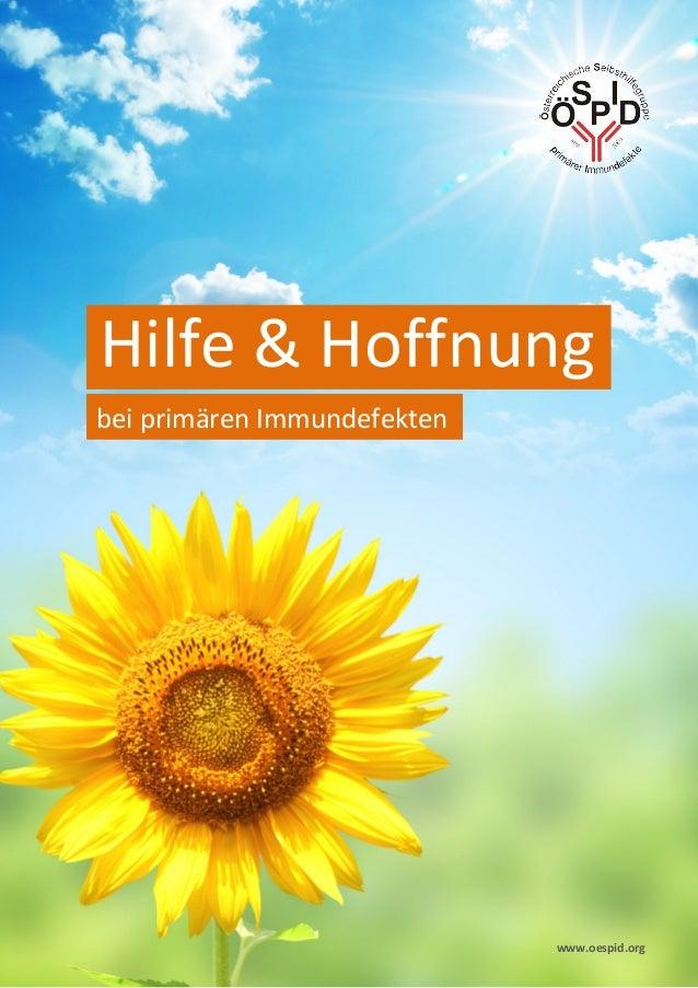 Hilfe & Hoffnung bei primären Immundefekten  1 www.oespid.org