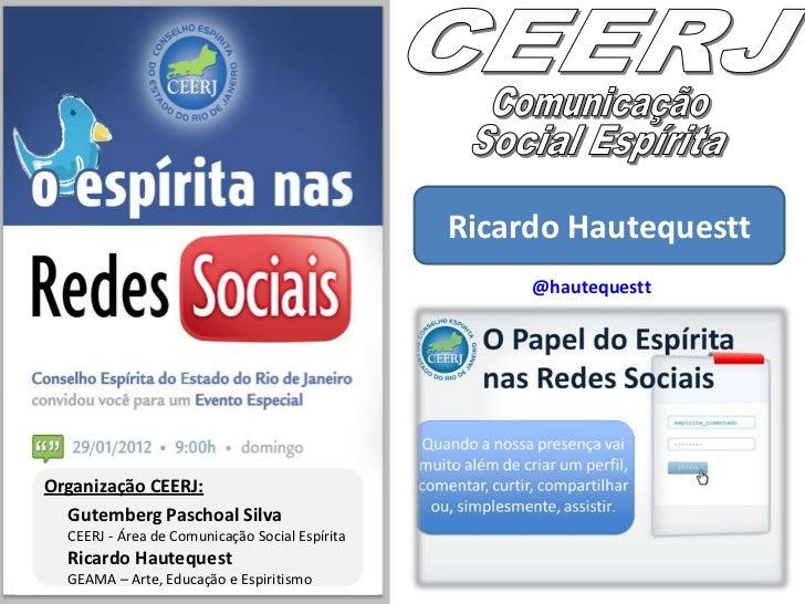 O Espírita nas Redes SociaisTema: Redes Sociais e Midias SociaisTítulo: O Papel do Espírita nas Redes SociaisAutor: Ricard...