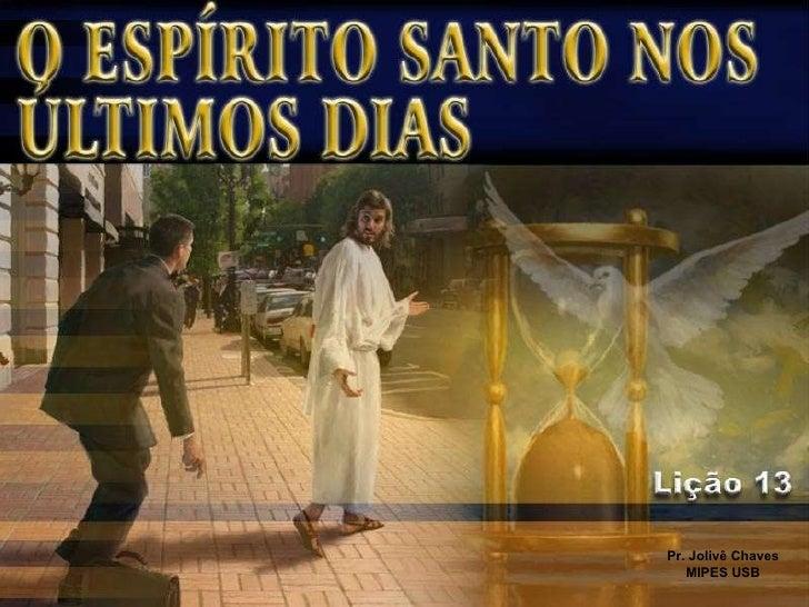 O espirito santo nos ultimos dias