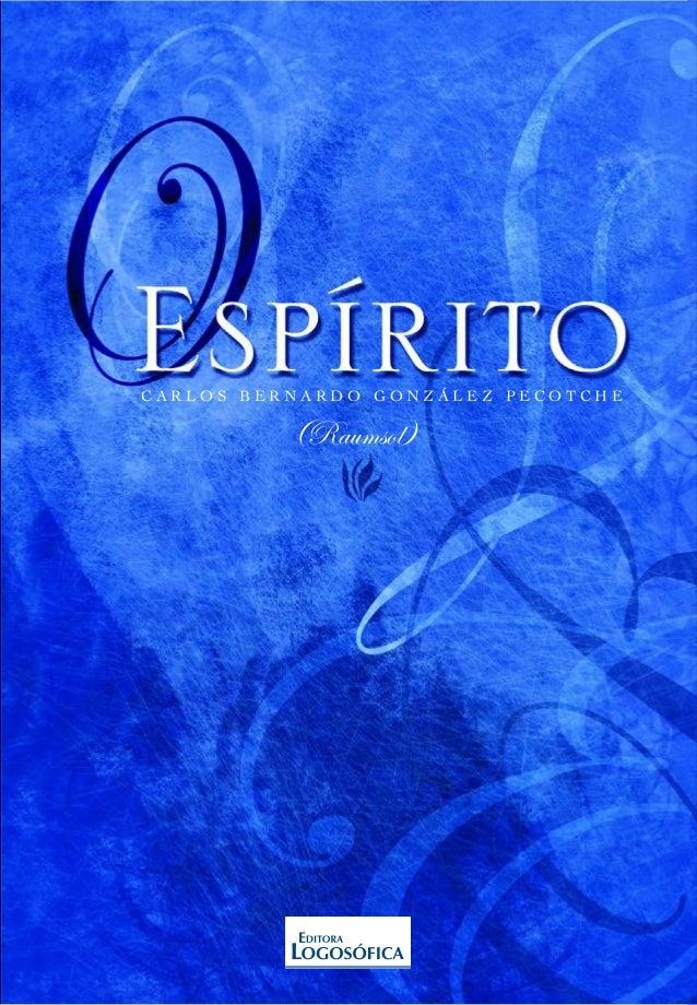 logosofia ISBN 978-85-7097-046-6  www.editoralogosofica.com.br  9  788570 970466  Carlos Bernardo González Pecotche RAUMSO...