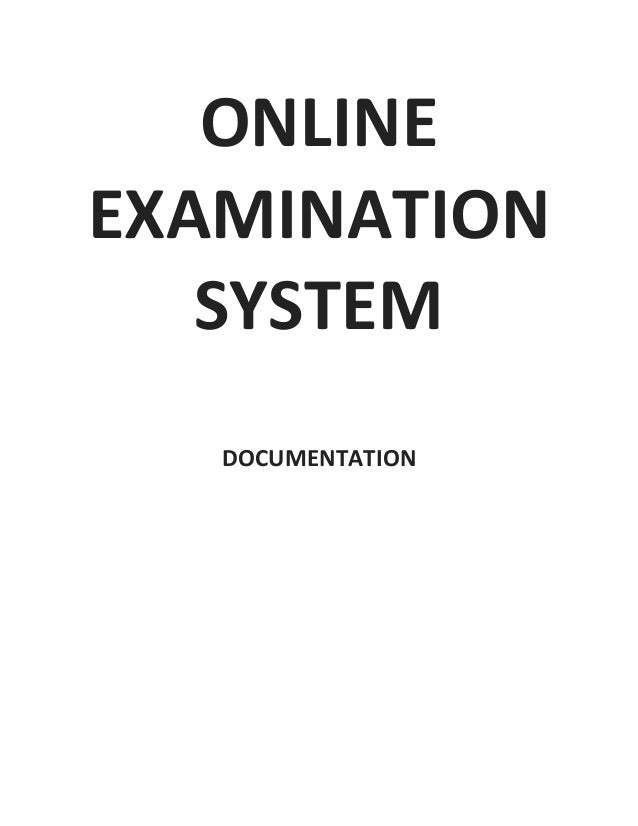 online examination system essay A project report on online exam system defines a detail design on making the exam system in india flexible and transparent today  mcq questions and other essay.