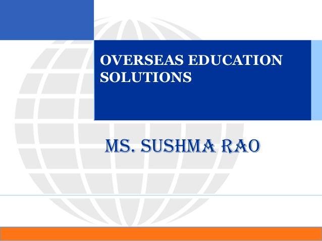 OVERSEAS EDUCATION SOLUTIONS Ms. sushMa Rao