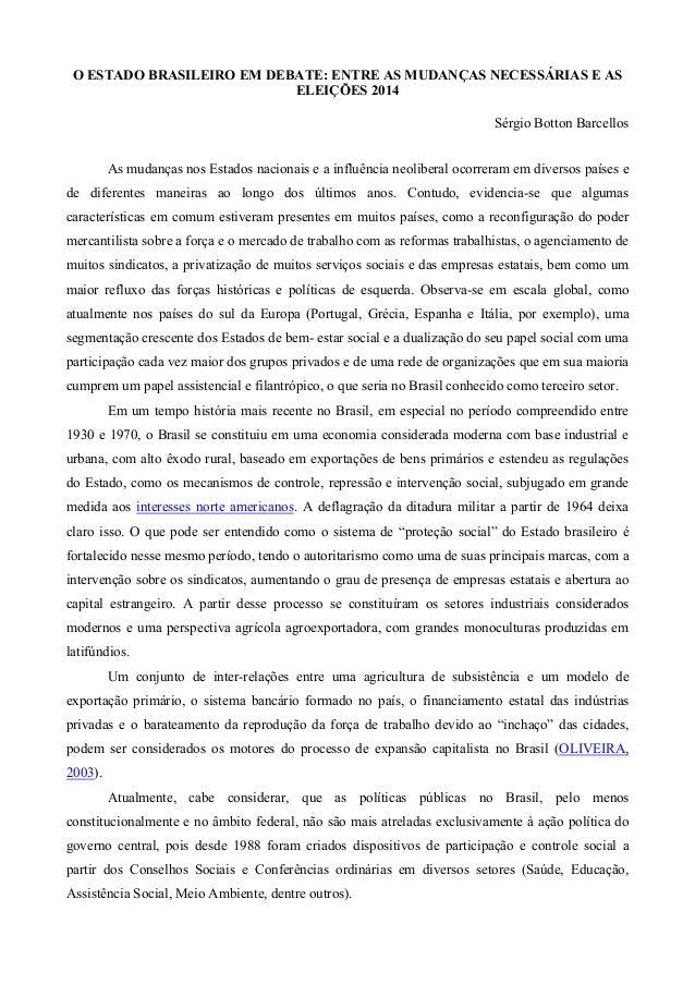 O ESTADO BRASILEIRO EM DEBATE: ENTRE AS MUDANÇAS NECESSÁRIAS E AS                           ELEIÇÕES 2014                 ...
