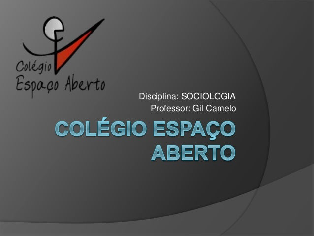 Disciplina: SOCIOLOGIA Professor: Gil Camelo