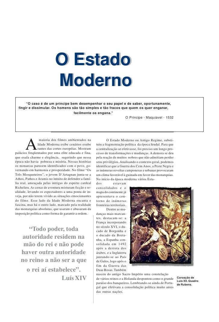 """O Estado                            Moderno        """"O caso é de um príncipe bem desempenhar o seu papel e de saber, oportu..."""