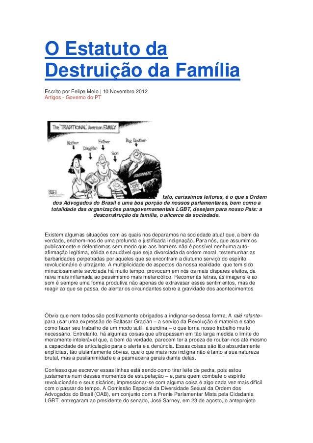 O Estatuto daDestruição da FamíliaEscrito por Felipe Melo | 10 Novembro 2012Artigos - Governo do PT                       ...