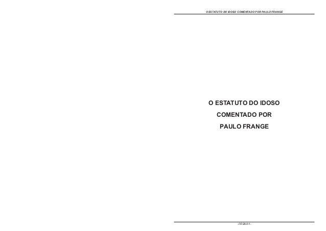 O ESTATUTO DO IDOSO COMENTADO POR PAULO FRANGE - PÁGINA 1 - O ESTATUTO DO IDOSO COMENTADO POR PAULO FRANGE