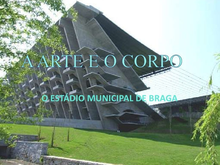 A ARTE E O CORPO<br />O ESTÁDIO MUNICIPAL DE BRAGA<br />