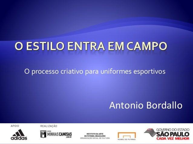 O processo criativo para uniformes esportivos Antonio Bordallo