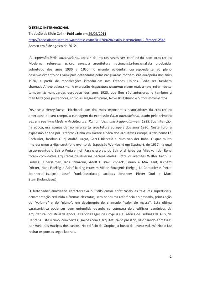 1O ESTILO INTERNACIONALTradução de Sílvio Colin - Publicado em 29/09/2011http://coisasdaarquitetura.wordpress.com/2011/09/...