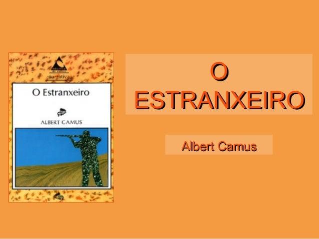 OO ESTRANXEIROESTRANXEIRO Albert CamusAlbert Camus