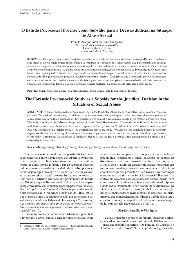 161 Psicologia: Teoria e Pesquisa 2008, Vol. 24 n. 2, pp. 161-169 O Estudo Psicossocial Forense como Subsídio para a Decis...