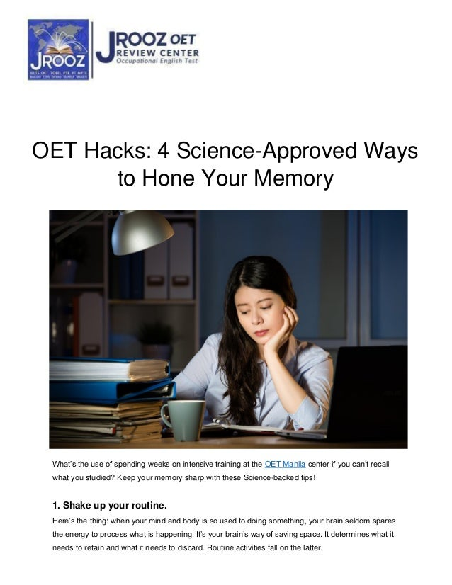 OET Hacks: 4 Science-Approved Ways to Hone Your Memory What's the use of spending weeks on intensive training at the OET M...