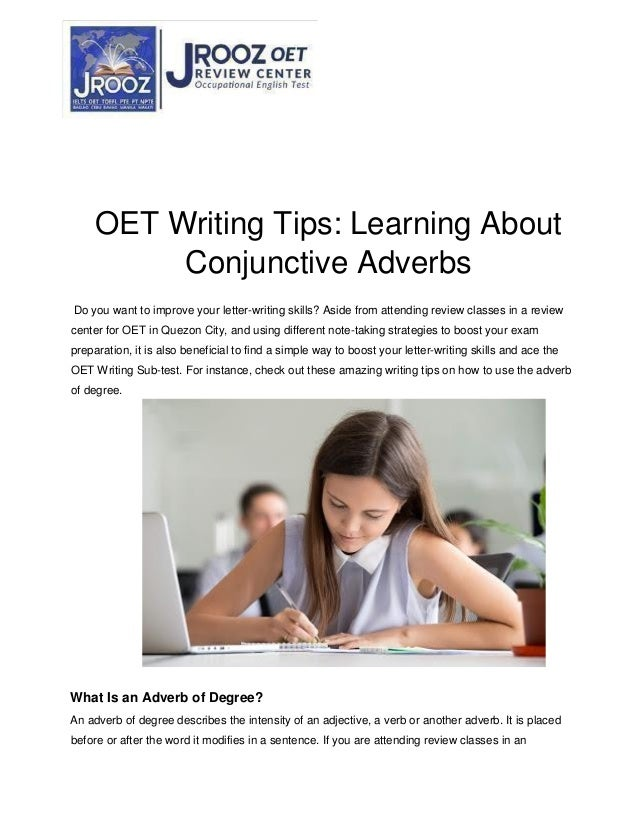 OET Writing Tips: Learning About Conjunctive Adverbs Do you want to improve your letter-writing skills? Aside from attendi...