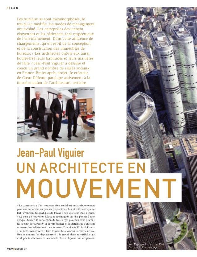 6|a&d         Les bureaux se sont métamorphosés, le         travail se modifie, les modes de management         ont évolué...