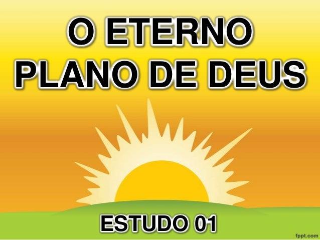 O ETERNO PLANO DE DEUS  ESTUDO 01