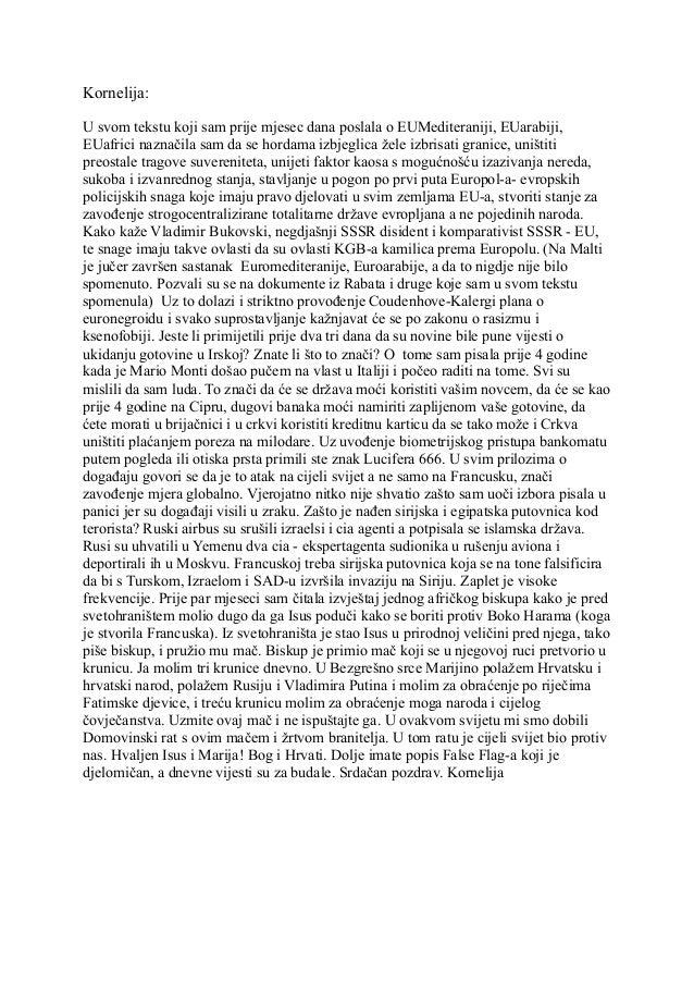Kornelija: U svom tekstu koji sam prije mjesec dana poslala o EUMediteraniji, EUarabiji, EUafrici naznačila sam da se hord...