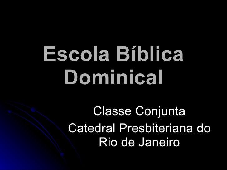 Escola Bíblica Dominical Classe Conjunta Catedral Presbiteriana do Rio de Janeiro