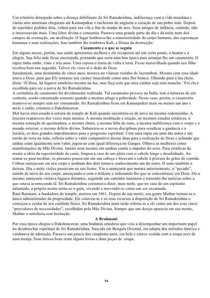 Um relatório deturpado sobre a doença debilitante de Sri Ramakrishna, indiferença com a vida mundana evários atos anormais...