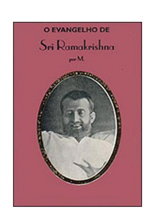 O Evangelho de Sri Ramakrishna Por M. (Mahendranath Gupta) (Um discípulo direto de Sri Ramakrishna) Original em Bengali Tr...