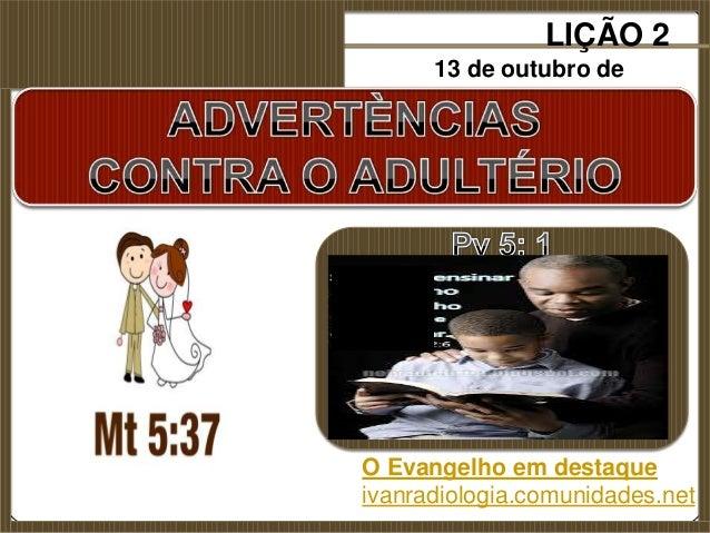 LIÇÃO 2 13 de outubro de 2013 O Evangelho em destaque ivanradiologia.comunidades.net