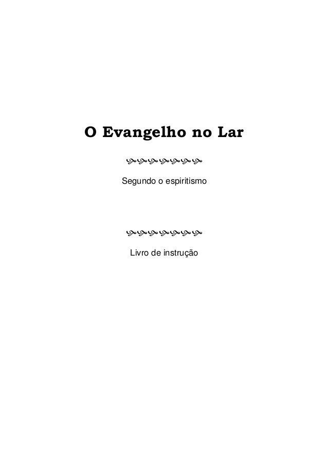 O Evangelho no Lar    Segundo o espiritismo      Livro de instrução
