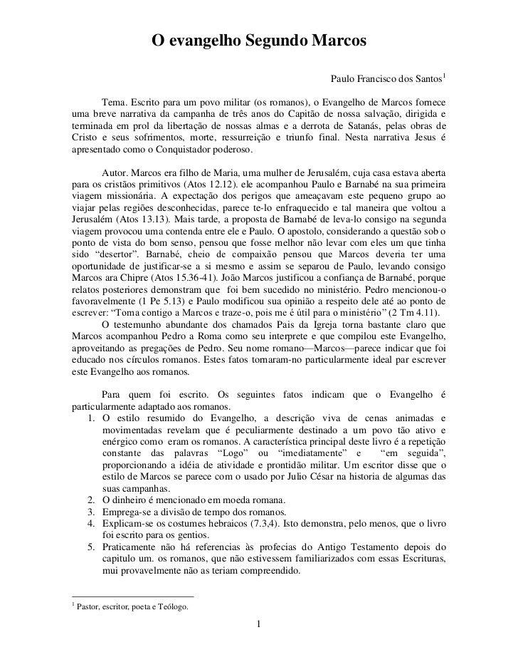 O evangelho Segundo Marcos                                                               Paulo Francisco dos Santos1      ...