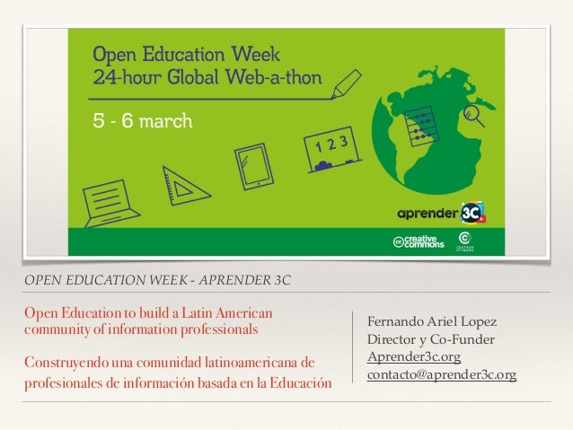 OPEN EDUCATION WEEK - APRENDER 3C Open Education to build a Latin American community of information professionals 