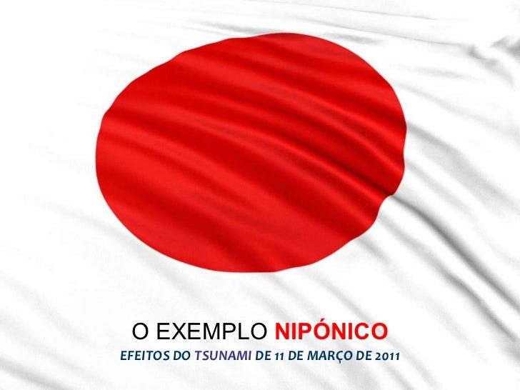 O EXEMPLO  NIPÓNICO EFEITOS DO  TSUNAMI  DE 11 DE MARÇO DE 2011