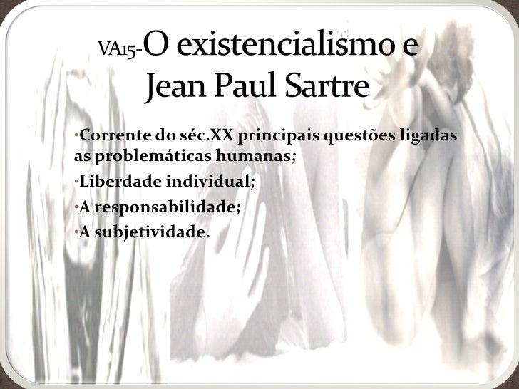 <ul><li>Corrente do séc.XX principais questões ligadas as problemáticas humanas; </li></ul><ul><li>Liberdade individual; <...