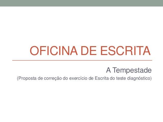 OFICINA DE ESCRITA A Tempestade (Proposta de correção do exercício de Escrita do teste diagnóstico)