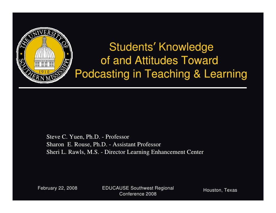 Students' Knowledge                    of and Attitudes Toward                Podcasting in Teaching & Learning        Ste...