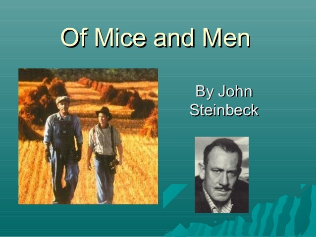 Of Mice and MenOf Mice and MenBy JohnBy JohnSteinbeckSteinbeck