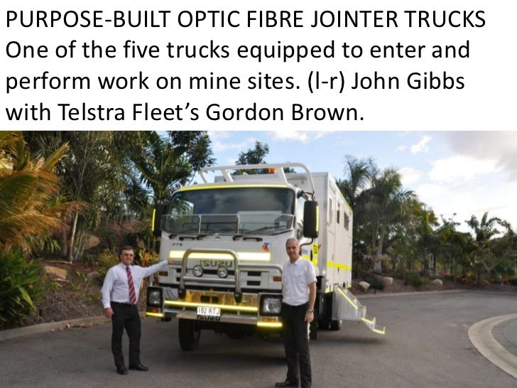 PURPOSE-BUILT OPTIC FIBRE JOINTER TRUCKS One of the five trucks equipped to enter and perform work on mine sites. (l-r) Jo...