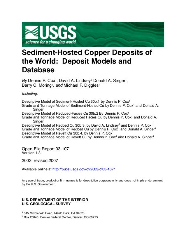 Sediment-Hosted Copper Deposits of the World: Deposit Models and Database By Dennis P. Cox1 , David A. Lindsey2 Donald A. ...