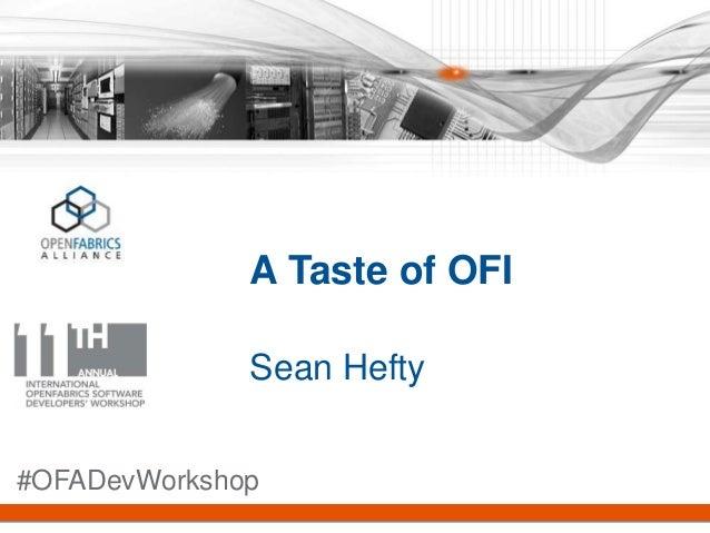 A Taste of OFI Sean Hefty #OFADevWorkshop
