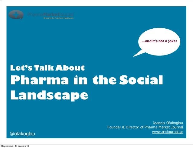 Patients JourneyΣυνδηµιουργίαWeb 2.0ΕµπειρίεςLet's Talk AboutPharma in the SocialLandscape...and it's not a joke!Ioannis O...