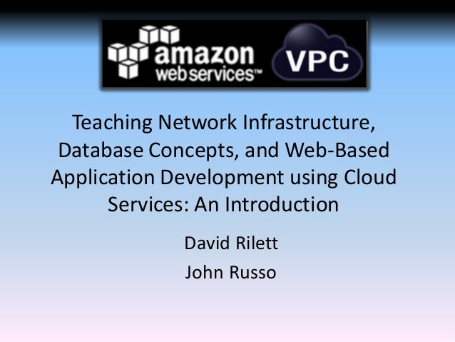 Teaching Network Infrastructure, Database Concepts, and Web-Based Application Development using Cloud Services: An Introdu...