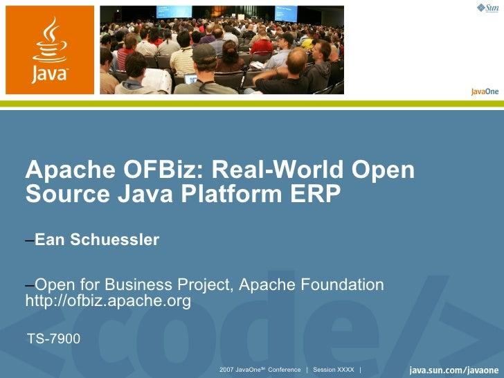 Apache OFBiz: Real-World Open Source Java Platform ERP –Ean Schuessler  –Open for Business Project, Apache Foundation http...