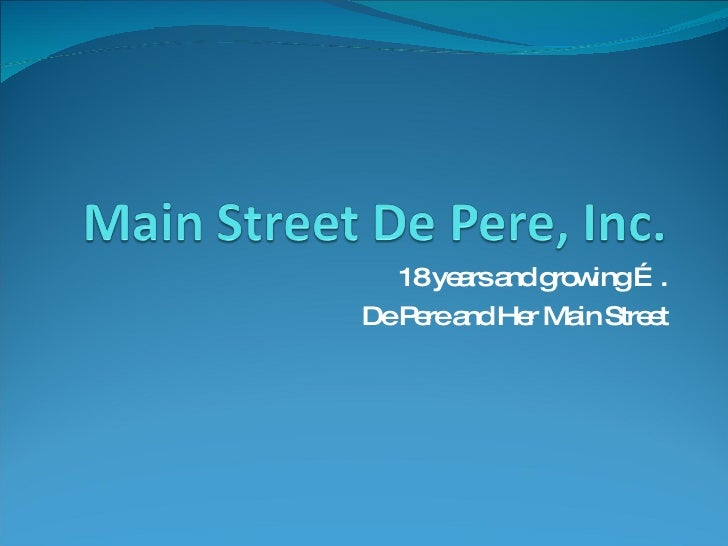 18 years and growing …. De Pere and Her Main Street